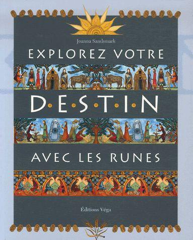 Explorez Votre Destin Avec Les Runes - Joanna Sandsmark