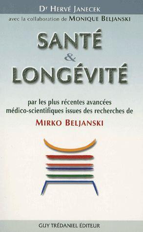 Santé Et Longévité - Par Les Plus Récentes Avancées Médico-Scientifiques Issues
