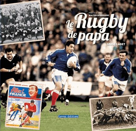 Le Rugby De Papa - Serge Laget -Terres Editions
