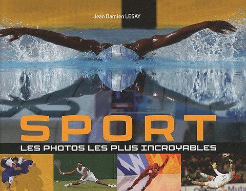 Sport, Les Photos Les Plus Incroyables - Jean-Damien Lesay