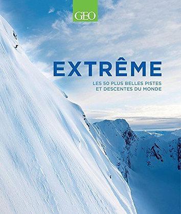 Extrême - Les 50 Plus Belles Pistes Et Descentes Du Monde - Patrick Thorne