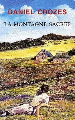 La Montagne Sacrée -  Daniel Crozes - Roman régional