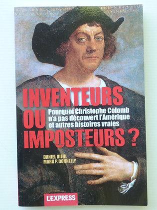 Inventeurs Et Imposteurs ? Pourquoi Christophe Colomb N'a Pas Découvert L'amériq