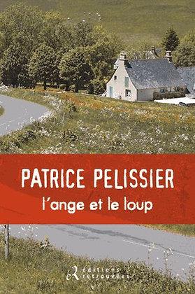 L'ange Et Le Loup  - Patrice Pelissier - Roman Régional