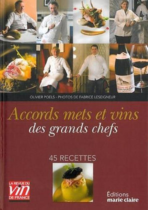Accords Mets Et Vins Des Grands Chefs - 45 Recettes - O. Poels