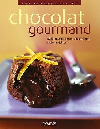 Chocolat gourmand - 80 recettes de desserts gourmands faciles à réaliser