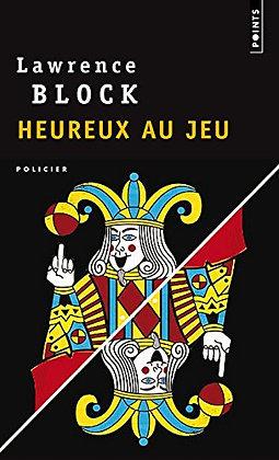 Heureux Au Jeu -  Lawrence Block  - Editions points