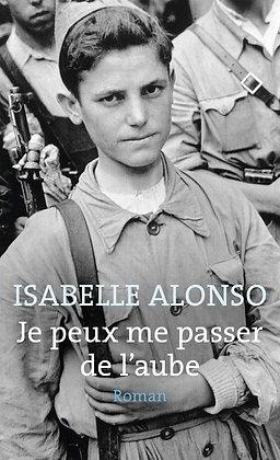Je Peux Me Passer De L'aube - Isabelle Alonso