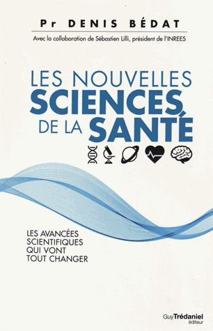 Les Nouvelles Sciences De La Santé - Les Avancées Scientifiques....