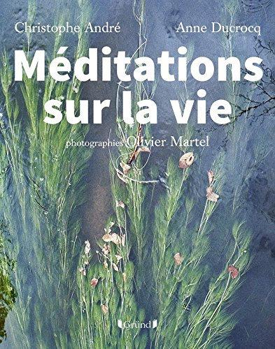 Méditations Sur La Vie - Christophe André