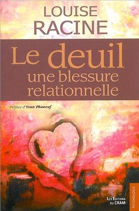 Le Deuil - Une Blessure Relationnelle -  Louise Racine