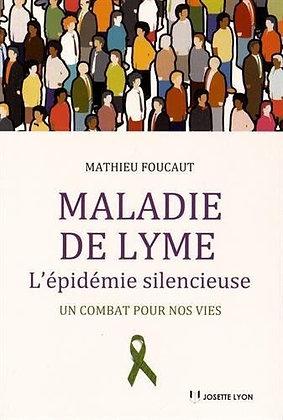 Maladie De Lyme - L'épidémie Silencieuse - Un Combat Pour Nos Vies