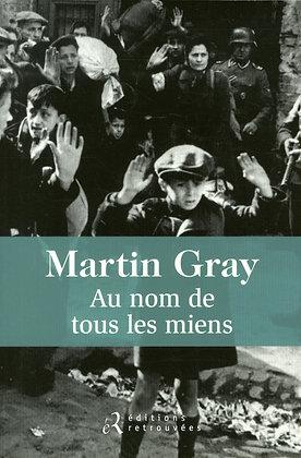 Au Nom De Tous Les Miens - Martin Gray - Les Editions Retrouvées