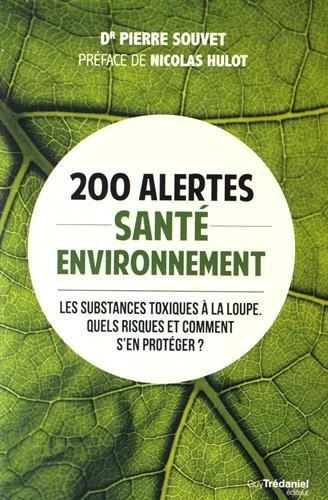 200 Alertes Santé Environnement - Les Substances Toxiques À La Loupe