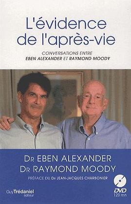 L'évidence De La L'après-Vie -Conversations Entre Eben Alexander & Raymond Moody