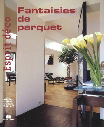 Fantaisies De Parquet -  Marie-Pierre Dubois Petroff
