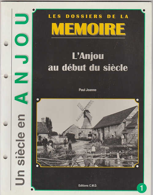 Un Siècle En Anjou - N° 1 - L'anjou Au Début Du Siècle - Joanne, Paul