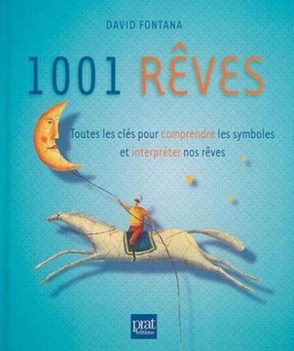 1001 Rêves-Toutes Les Clés Pour Comprendre Les Symboles Et Interpréter Nos Rêves