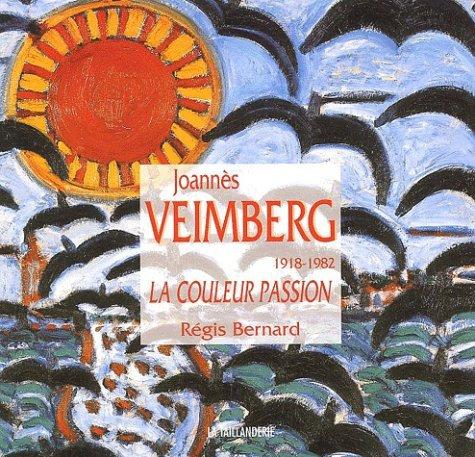 Joannès Veimberg (1918-1982). La Couleur Passion