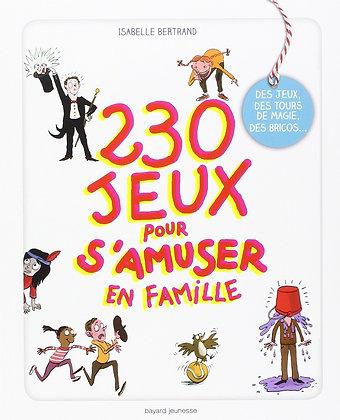 230 Jeux Pour S'amuser En Famille - Isabelle Bertrand