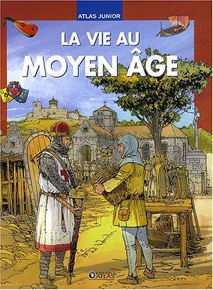 La Vie Au Moyen Age  - Gilles Laurendon