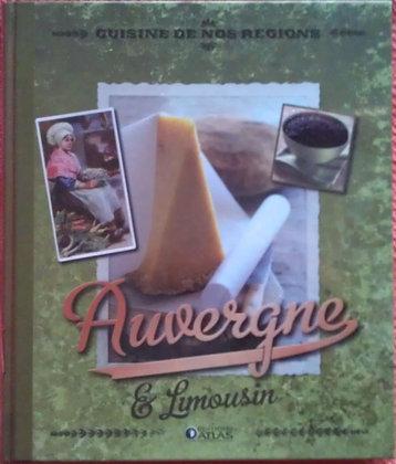 Livre cuisine et vins - Cuisine de nos régions -  Auvergne et Limousin