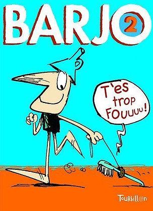 Barjo : Tome 2, T'es trop fou !  -  Franck Girard