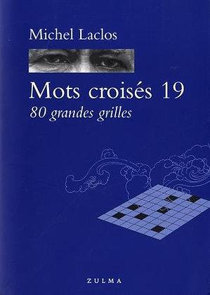 Mots  croisés 19 - 80 grandes grilles - Michel Laclos - Broché