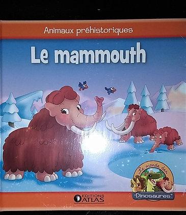 Les animaux préhistoriques - Le mammouth - Atlas