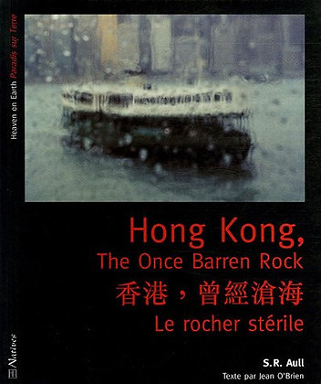Hong Kong - The Once Barren Rock : Le Rocher Stérile S-R Aull
