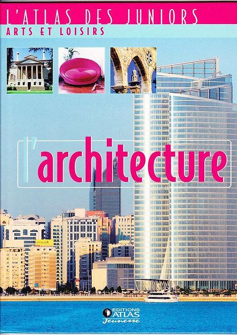 L'architecture - L'atlas Des Juniors