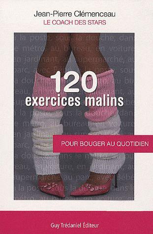 120 Exercices Malins - Pour Bouger Au Quotidien  - Jean-Pierre Clémenceau