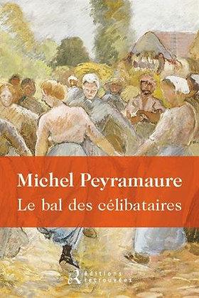 Le bal des célibataires - Michel Peyramaure - Roman Régional