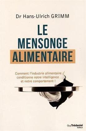 Le Mensonge Alimentaire - Comment L'industrie Alimentaire Conditionne Notre....