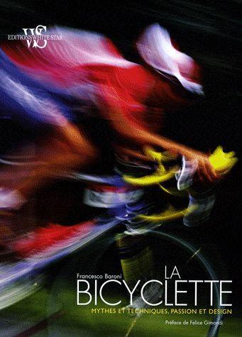 La Bicyclette - Mythes Et Techniques, Passion Et Design