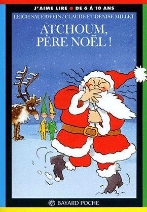 Atchoum, Père Noël ! - Claude Millet