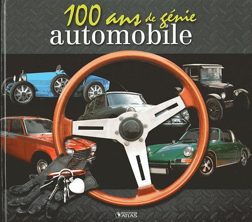 Cent ans de génie automobile - Editions Atlas