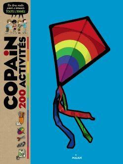 200 Activités Copain - Un Livre D'activité Pour S'amuser Toute L'année