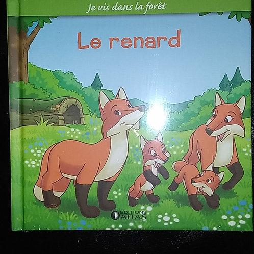 Je vis dans la forêt - Le renard - Editions Atlas