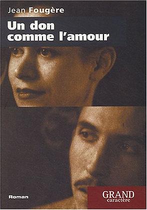Un Don Comme L'amour - Jean Fougère - Editions Grand Caractère