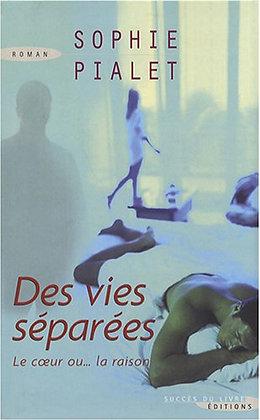 Des Vies Séparées - Sophie Pialet - Succès du livre