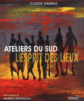 Ateliers Du Sud - L'esprit Des Lieux - Claude Darras