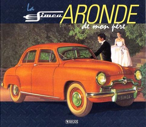 La Simca Aronde De Mon Père - Editions Atlas