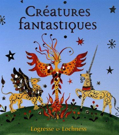 Créatures Fantastiques -  Lucie Clibbon