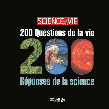 200 Questions De La Vie / 200 Réponses De La Science - Science & Vie