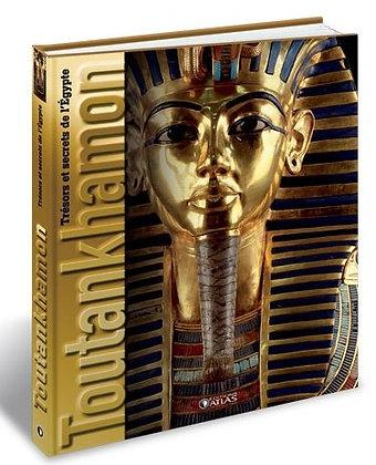 Trésors et Secrets de l'Egypte - Touthankhamon