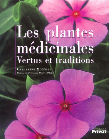 Les Plantes Médicinales - Vertus Et Traditions