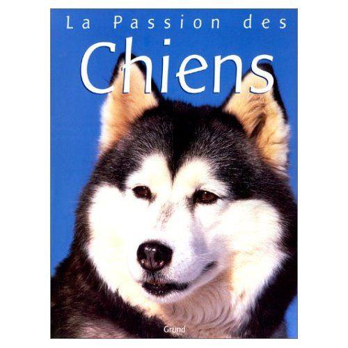 Livre la Passion des chiens - Rubrique animaux