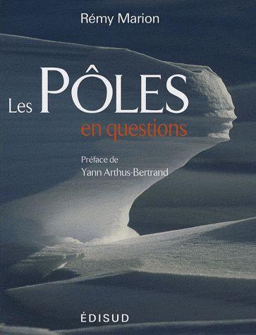 Les Pôles En Questions  - Rémy Marion