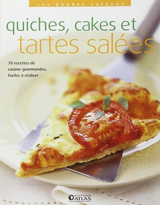 Les bonnes saveurs - Quiches, Cakes Et Tartes Salées - Atlas